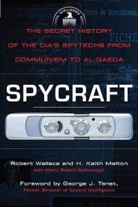 Spycraft: Secret History of the CIAs Spytechs from Communism to al Qaeda