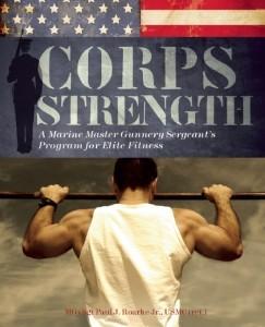 """""""Corps Strength"""" by MGySgt Paul Roarke, USMC (Ret)"""